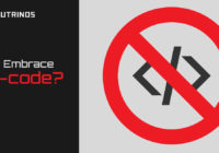 Why Embrace No-code?