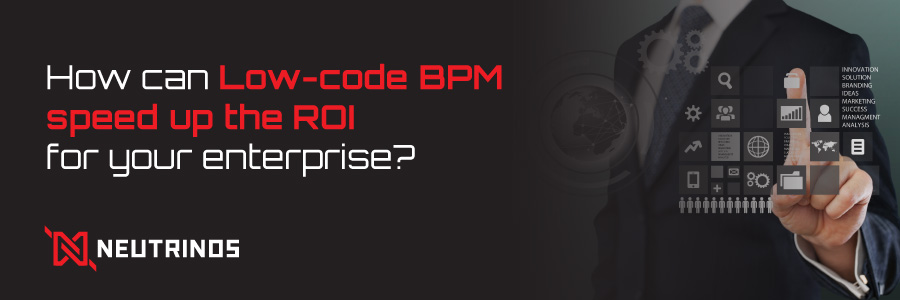 How can low-code BPM speed up the ROI
