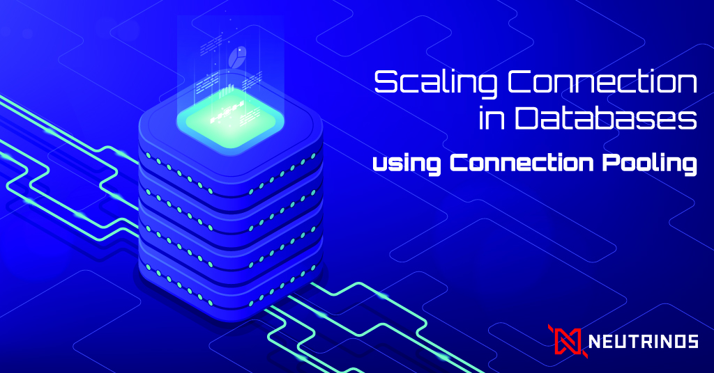 Scaling Connection in Databases using Connection Pooling