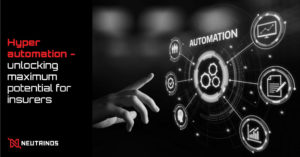 Hyper automation unlocking maximum potential for insurers