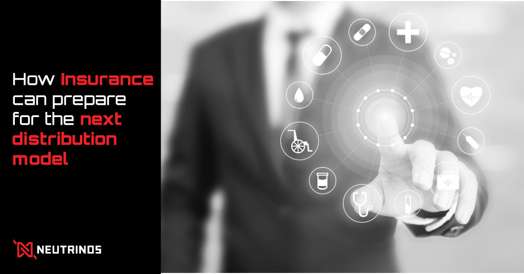 How Insurance can prepare for the next distribution model